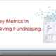 Key Metrics in Major Giving Fundraising Whiteboard Session